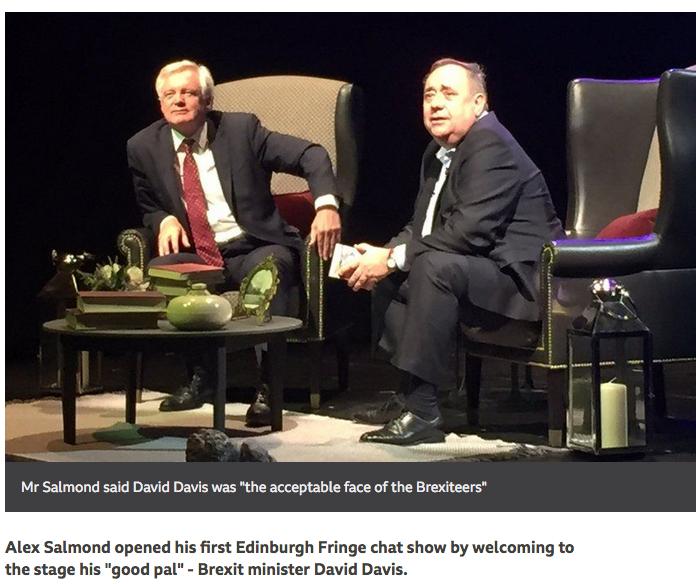 Alex Salmond with his old pal David Davis at Edinburgh Fringe Aug 2017